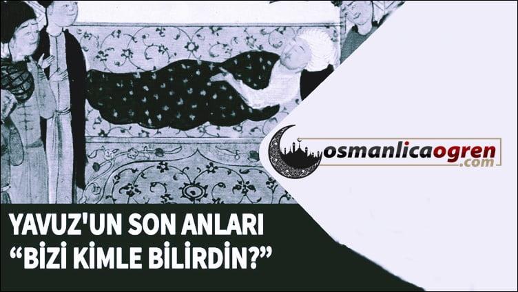 Yavuz_sulta_selimin_son_anları